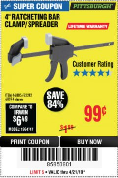 "Harbor Freight Coupon 4"" RATCHETING BAR CLAMP/SPREADER Lot No. 46805/62242/68974 Expired: 4/21/19 - $0.99"