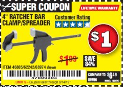 "Harbor Freight Coupon 4"" RATCHETING BAR CLAMP/SPREADER Lot No. 46805/62242/68974 Expired: 8/14/19 - $1"