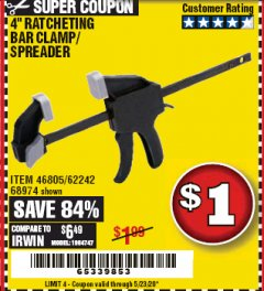 "Harbor Freight Coupon 4"" RATCHETING BAR CLAMP/SPREADER Lot No. 46805/62242/68974 EXPIRES: 6/30/20 - $0.01"