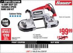Harbor Freight Coupon BAUER 10 AMP DEEP CUT VARIABLE SPEED BAND SAW KIT Lot No. 63763/64194/63444 Expired: 3/24/19 - $99.99
