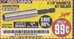 "Harbor Freight Coupon 2-7/8"" MAGNETIC BIT HOLDER Lot No. 36555/62692 Expired: 8/10/19 - $0.99"