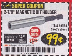 "Harbor Freight Coupon 2-7/8"" MAGNETIC BIT HOLDER Lot No. 36555/62692 Expired: 8/31/19 - $0.99"
