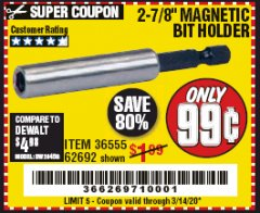 "Harbor Freight Coupon 2-7/8"" MAGNETIC BIT HOLDER Lot No. 36555/62692 Expired: 3/14/20 - $0.99"