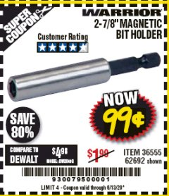 "Harbor Freight Coupon 2-7/8"" MAGNETIC BIT HOLDER Lot No. 36555/62692 EXPIRES: 6/30/20 - $0.99"