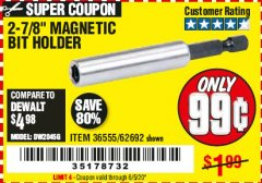 "Harbor Freight Coupon 2-7/8"" MAGNETIC BIT HOLDER Lot No. 36555/62692 Expired: 6/30/20 - $0.99"