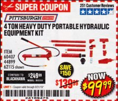 Harbor Freight Coupon 4 TON HEAVY DUTY PORTABLE HYDRAULIC EQUIPMENT KIT Lot No. 62115/44899/60407 Expired: 8/31/19 - $99.99