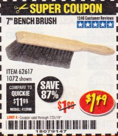 "Harbor Freight Coupon 7"" Bench Brush Lot No. 62617 / 1072 Expired: 7/31/19 - $1.49"