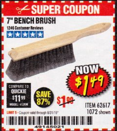 "Harbor Freight Coupon 7"" Bench Brush Lot No. 62617 / 1072 Expired: 8/31/19 - $1.49"