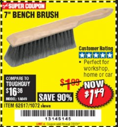 "Harbor Freight Coupon 7"" Bench Brush Lot No. 62617 / 1072 Expired: 7/2/20 - $1.49"