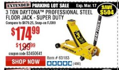 Harbor Freight Coupon 3 TON DAYTONA PROFESSIONAL STEEL FLOOR JACK - SUPER DUTY Lot No. 63183 Expired: 3/17/19 - $174.99