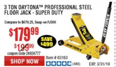 Harbor Freight Coupon 3 TON DAYTONA PROFESSIONAL STEEL FLOOR JACK - SUPER DUTY Lot No. 63183 Expired: 3/31/19 - $179.99
