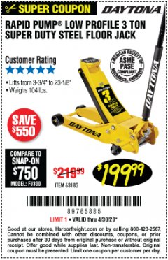 Harbor Freight Coupon 3 TON DAYTONA PROFESSIONAL STEEL FLOOR JACK - SUPER DUTY Lot No. 63183 Valid Thru: 4/30/20 - $199.99