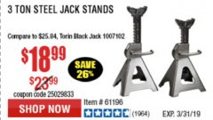 Harbor Freight Coupon 3 TON HEAVY DUTY STEEL JACK STANDS Lot No. 61196/62392/38846/69597 Expired: 3/31/19 - $18.99