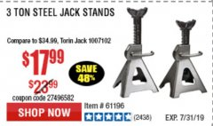 Harbor Freight Coupon 3 TON HEAVY DUTY STEEL JACK STANDS Lot No. 61196/62392/38846/69597 Expired: 7/7/19 - $17.99