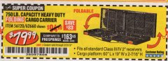 Harbor Freight Coupon HEAVY DUTY FOLDING STEEL CARGO CARRIER Lot No. 62660/56120 Expired: 3/31/19 - $79.99