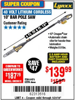 Harbor Freight Coupon LYNXX 40V LITHIUM CORDLESS POLE SAW Lot No. 64476/63286/64718 Expired: 5/21/18 - $139.99