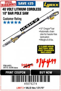 Harbor Freight Coupon LYNXX 40V LITHIUM CORDLESS POLE SAW Lot No. 64476/63286/64718 Expired: 1/31/19 - $144.99