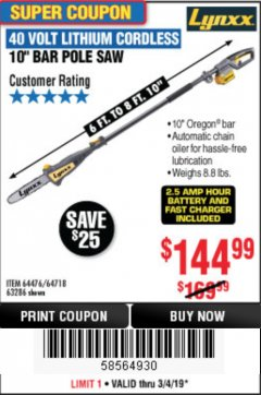 Harbor Freight Coupon LYNXX 40V LITHIUM CORDLESS POLE SAW Lot No. 64476/63286/64718 Expired: 3/4/19 - $144.99