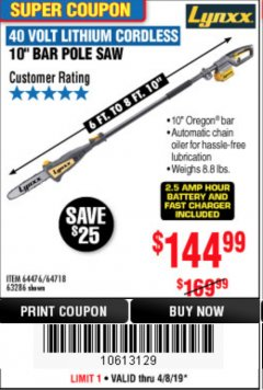 Harbor Freight Coupon LYNXX 40V LITHIUM CORDLESS POLE SAW Lot No. 64476/63286/64718 Expired: 4/8/19 - $144.99