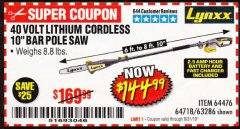 Harbor Freight Coupon LYNXX 40V LITHIUM CORDLESS POLE SAW Lot No. 64476/63286/64718 Expired: 8/31/19 - $144.99