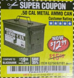 Harbor Freight Coupon .50 CAL METAL AMMO CAN Lot No. 63750/56810/63181 Expired: 9/18/18 - $12.99