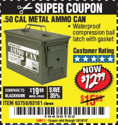 Harbor Freight Coupon .50 CAL METAL AMMO CAN Lot No. 63750/56810/63181 Expired: 10/18/18 - $12.99