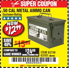 Harbor Freight Coupon .50 CAL METAL AMMO CAN Lot No. 63750/56810/63181 Expired: 12/1/18 - $12.99