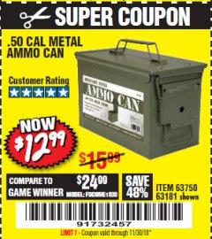 Harbor Freight Coupon .50 CAL METAL AMMO CAN Lot No. 63750/56810/63181 Expired: 11/30/18 - $12.99