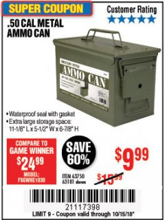 Harbor Freight Coupon .50 CAL METAL AMMO CAN Lot No. 63750/56810/63181 Expired: 10/15/18 - $9.99