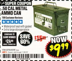 Harbor Freight Coupon .50 CAL METAL AMMO CAN Lot No. 63750/56810/63181 Expired: 11/30/18 - $9.99