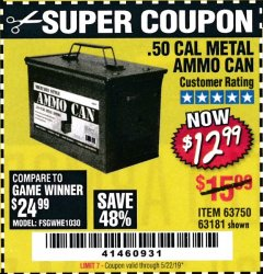 Harbor Freight Coupon .50 CAL METAL AMMO CAN Lot No. 63750/56810/63181 Expired: 5/22/19 - $12.99