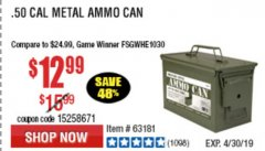 Harbor Freight Coupon .50 CAL METAL AMMO CAN Lot No. 63750/56810/63181 Expired: 4/30/19 - $12.99