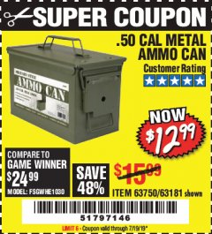 Harbor Freight Coupon .50 CAL METAL AMMO CAN Lot No. 63750/56810/63181 Expired: 7/19/19 - $12.99