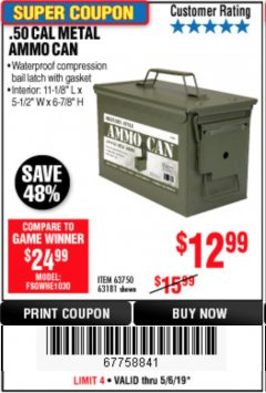 Harbor Freight Coupon .50 CAL METAL AMMO CAN Lot No. 63750/56810/63181 Expired: 5/6/19 - $12.99