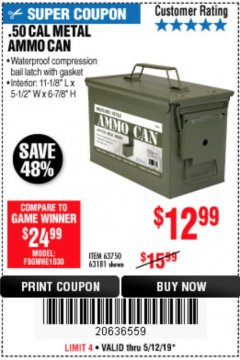 Harbor Freight Coupon .50 CAL METAL AMMO CAN Lot No. 63750/56810/63181 Expired: 5/12/19 - $12.99