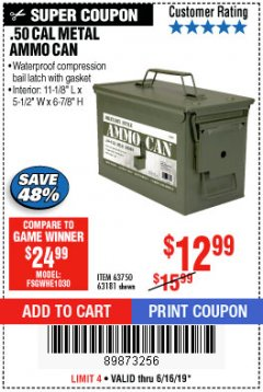 Harbor Freight Coupon .50 CAL METAL AMMO CAN Lot No. 63750/56810/63181 Expired: 6/16/19 - $12.99