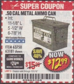 Harbor Freight Coupon .50 CAL METAL AMMO CAN Lot No. 63750/56810/63181 Expired: 7/31/19 - $12.99