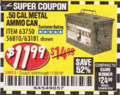 Harbor Freight Coupon .50 CAL METAL AMMO CAN Lot No. 63750/56810/63181 Expired: 11/30/19 - $11.99