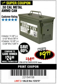 Harbor Freight Coupon .50 CAL METAL AMMO CAN Lot No. 63750/56810/63181 Expired: 12/8/19 - $9.99