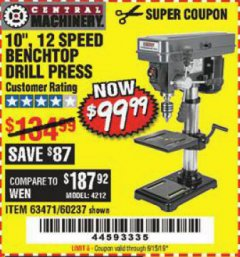 "Harbor Freight Coupon 10"", 12 SPEED BENCHTOP DRILL PRESS Lot No. 63471/62408/60237 Expired: 6/15/19 - $99.99"