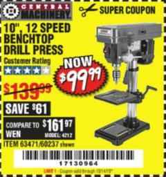 "Harbor Freight Coupon 10"", 12 SPEED BENCHTOP DRILL PRESS Lot No. 63471/62408/60237 Expired: 10/14/19 - $99.99"