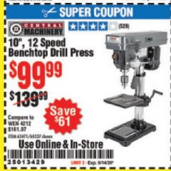 "Harbor Freight Coupon 10"", 12 SPEED BENCHTOP DRILL PRESS Lot No. 63471/62408/60237 Expired: 9/14/20 - $99.99"