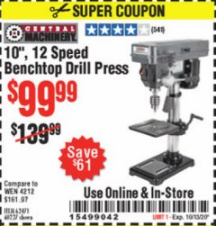 "Harbor Freight Coupon 10"", 12 SPEED BENCHTOP DRILL PRESS Lot No. 63471/62408/60237 Expired: 10/13/20 - $99.99"