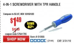 Harbor Freight Coupon 4-IN-1 SCREWDRIVER Lot No. 39631/69470/61988 Expired: 3/31/19 - $1.49