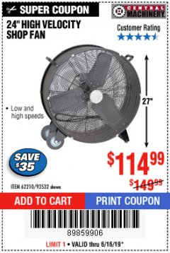 "Harbor Freight Coupon 24"" HIGH VELOCITY SHOP FAN Lot No. 62210/56742/93532 Expired: 6/16/19 - $114.99"