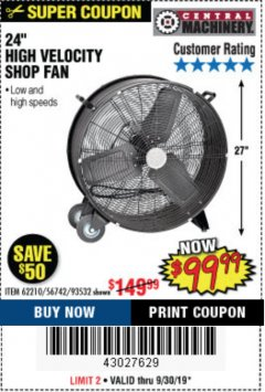 "Harbor Freight Coupon 24"" HIGH VELOCITY SHOP FAN Lot No. 62210/56742/93532 Expired: 9/30/19 - $99.99"