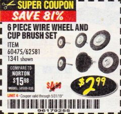 Harbor Freight Coupon 6 PIECE WIRE WHEEL AND CUP BRUSH SET Lot No. 60475/62581/1341 Expired: 5/31/19 - $2.99