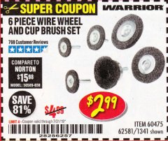 Harbor Freight Coupon 6 PIECE WIRE WHEEL AND CUP BRUSH SET Lot No. 60475/62581/1341 Expired: 7/31/19 - $2.99