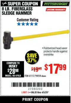 Harbor Freight Coupon 8 LB. FIBERGLASS SLEDGE HAMMER Lot No. 61157/94058 Valid: 3/24/20 - 4/5/20 - $17.99