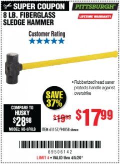 Harbor Freight Coupon 8 LB. FIBERGLASS SLEDGE HAMMER Lot No. 61157/94058 Valid Thru: 4/5/20 - $17.99